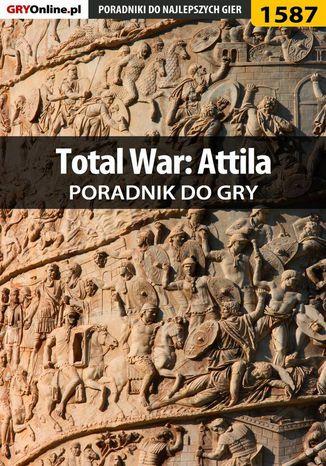 Okładka książki/ebooka Total War: Attila - poradnik do gry