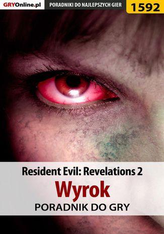 Okładka książki/ebooka Resident Evil: Revelations 2 - Wyrok - poradnik do gry