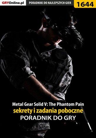 Okładka książki Metal Gear Solid V: The Phantom Pain - sekrety i zadania poboczne