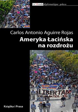 Okładka książki/ebooka Ameryka Łacińska na rozdrożu