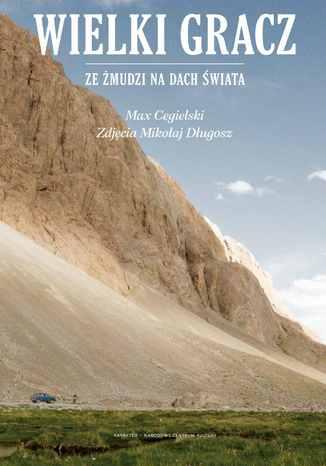 Okładka książki/ebooka Wielki gracz. Ze Żmudzi na Dach Świata
