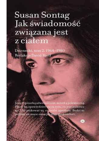 Okładka książki Jak świadomość związana jest z ciałem. Dzienniki. Tom 2 1964-1980