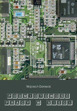 Okładka książki Podmiotowość pracy w sieci