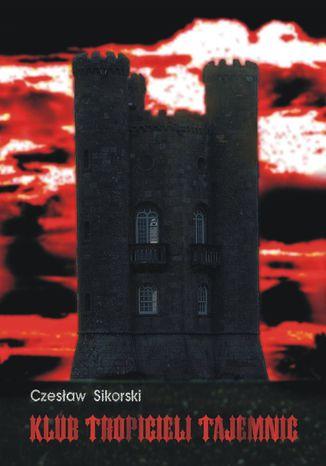 Okładka książki Klub Tropicieli Tajemnic