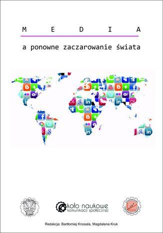 Okładka książki Media a ponowne zaczarowanie świata