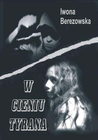 Okładka książki/ebooka W cieniu tyrana
