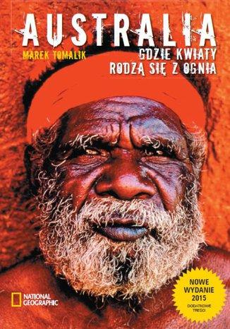 Okładka książki Australia. Gdzie kwiaty rodzą się z ognia