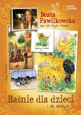 Okładka książki Baśnie dla dzieci i dla dorosłych Beaty Pawlikowskiej