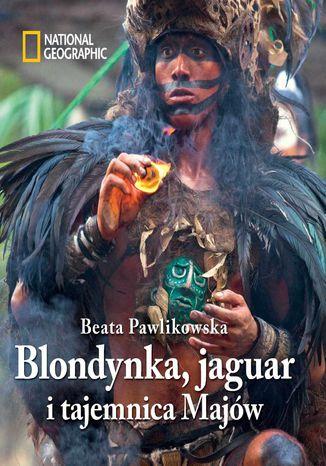 Blondynka, jaguar i tajemnica Majów