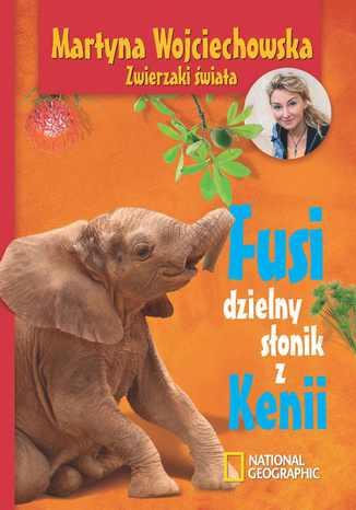 Okładka książki Fusi, dzielny słonik z Kenii