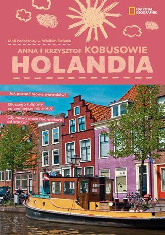 Okładka książki Holandia. Mali podróżnicy w wielkim świecie