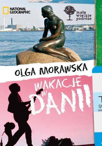 Okładka książki/ebooka Wakacje w Danii. Małe Wielkie Podróże