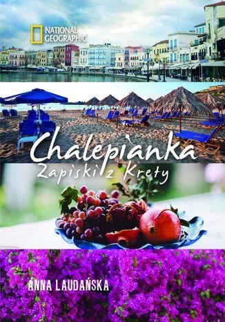 Okładka książki Chalepianka. Zapiski z Krety