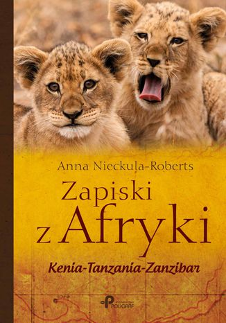 Okładka książki Zapiski z Afryki, Kenia-Tanzania-Zanzibar