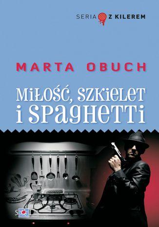 Okładka książki Miłość, szkielet i spaghetti