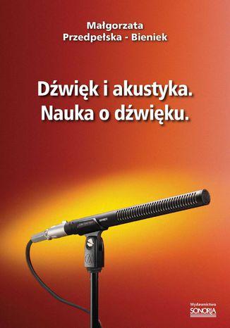 Okładka książki/ebooka Dźwięk i akustyka. Nauka o dźwięku
