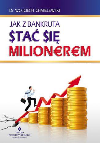 Okładka książki/ebooka Jak z bankruta stać się milionerem