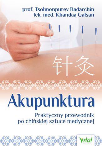 Okładka książki Akupunktura. Praktyczny przewodnik po chińskiej sztuce medycznej