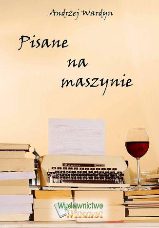 Okładka książki Pisane na maszynie