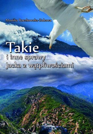 Okładka książki Takie i inne sprawy Jacka z wątpliwościami