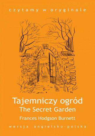 Okładka książki 'The Secret Garden / Tajemniczy ogród'