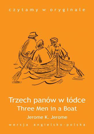 Three Men in a Boat / Trzech panów w łódce