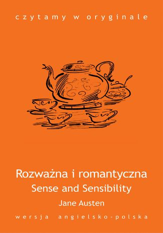 Sense and Sensibility. Rozważna i romantyczna