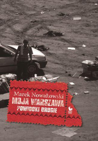 Okładka książki Moja Warszawa. Powidoki 2