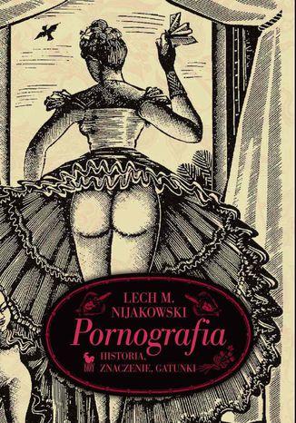 Okładka książki/ebooka Pornografia. Historia, znaczenie, gatunki