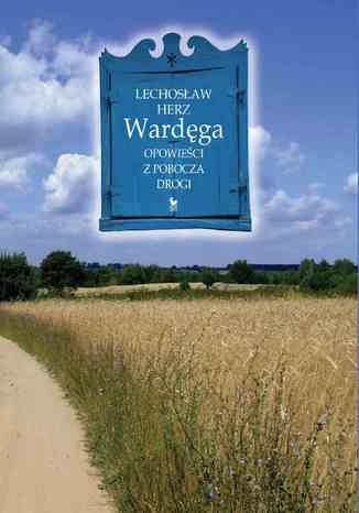 Okładka książki Wardęga. Opowieści z pobocza drogi