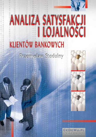 Okładka książki Analiza satysfakcji i lojalności klientów bankowych