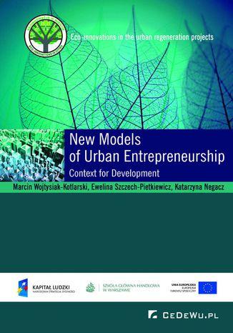 Okładka książki/ebooka New Models of Urban Entrepreneurship. Context for Development