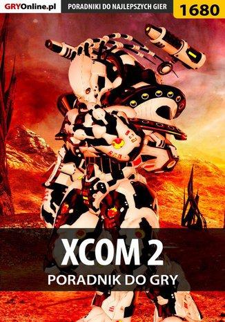 Okładka książki/ebooka XCOM 2 - poradnik do gry