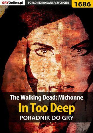 Okładka książki The Walking Dead: Michonne - In Too Deep - poradnik do gry