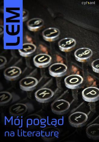 Okładka książki Mój pogląd na literaturę