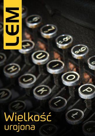 Okładka książki/ebooka Wielkość urojona