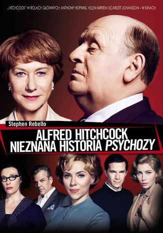 Alfred Hitchcock. Nieznana historia Psychozy