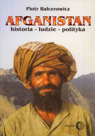 Afganistan. Historia - ludzie - polityka