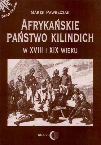Afrykańskie państwo Kilindich w XVIII i XIX wieku