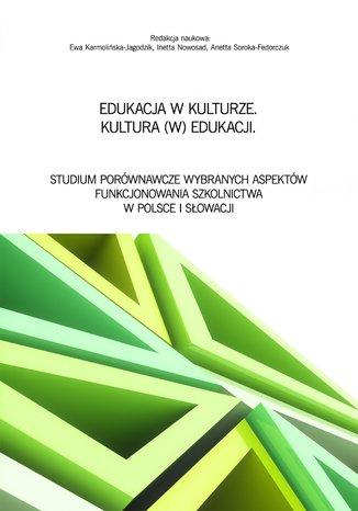 Edukacja w kulturze. Kultura (w) edukacji