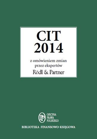 CIT 2014 z omówieniem ekspertów Rödl and Partner