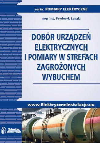 Dobór urządzeń elektrycznych i pomiary w strefach zagrożonych wybuchem