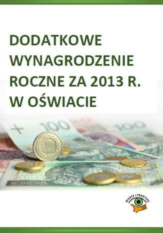 Dodatkowe wynagrodzenie roczne za 2013 r. w oświacie