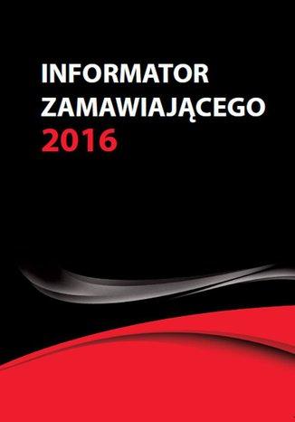 Informator zamawiającego 2016