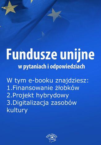 Fundusze unijne w pytaniach i odpowiedziach, wydanie grudzień 2015 r