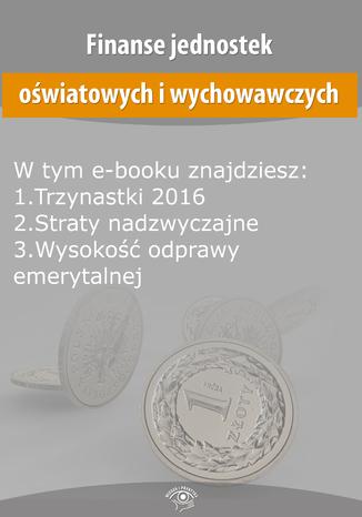 Finanse jednostek oświatowych i wychowawczych, wydanie styczeń-luty 2016 r