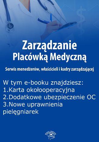 Zarządzanie Placówką Medyczną. Serwis menedżerów, właścicieli i kadry zarządzającej, wydanie wrzesień 2015 r