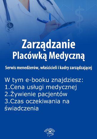 Zarządzanie Placówką Medyczną. Serwis menedżerów, właścicieli i kadry zarządzającej, wydanie październik 2015 r