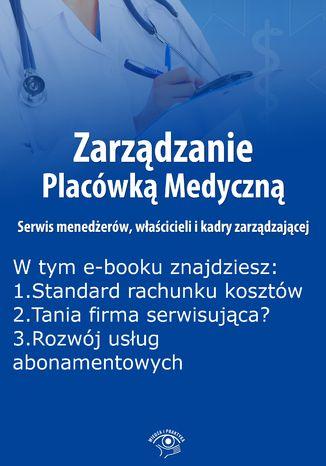 Zarządzanie Placówką Medyczną. Serwis menedżerów, właścicieli i kadry zarządzającej, wydanie listopad 2015 r