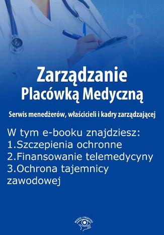 Zarządzanie Placówką Medyczną. Serwis menedżerów, właścicieli i kadry zarządzającej, wydanie grudzień 2015 r
